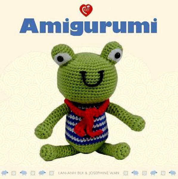 Definition Of Amigurumi : Amigurumi by Lan-Anh Bui & Josephine Wan Alison Defenbach